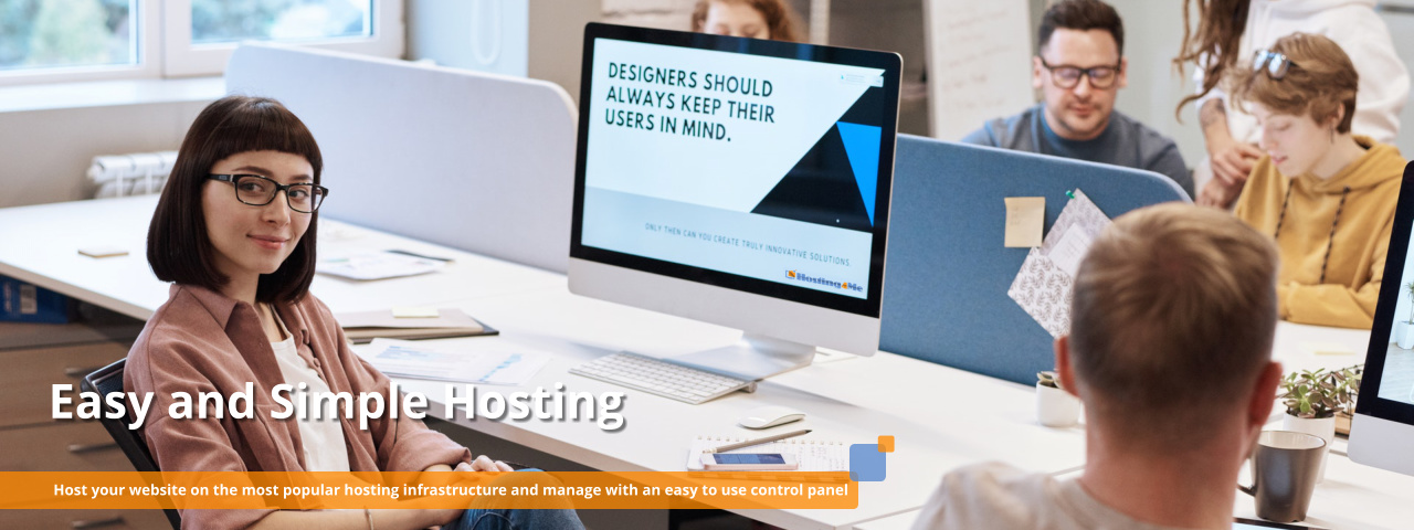 Easy and Simple Hosting Host your website on the most popular hosting infrastructure and manage with an easy to use control panel